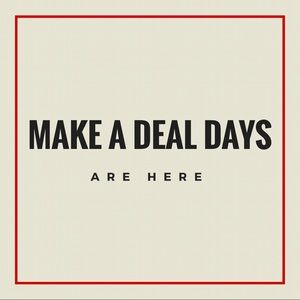 Make a Deal Days are Here!